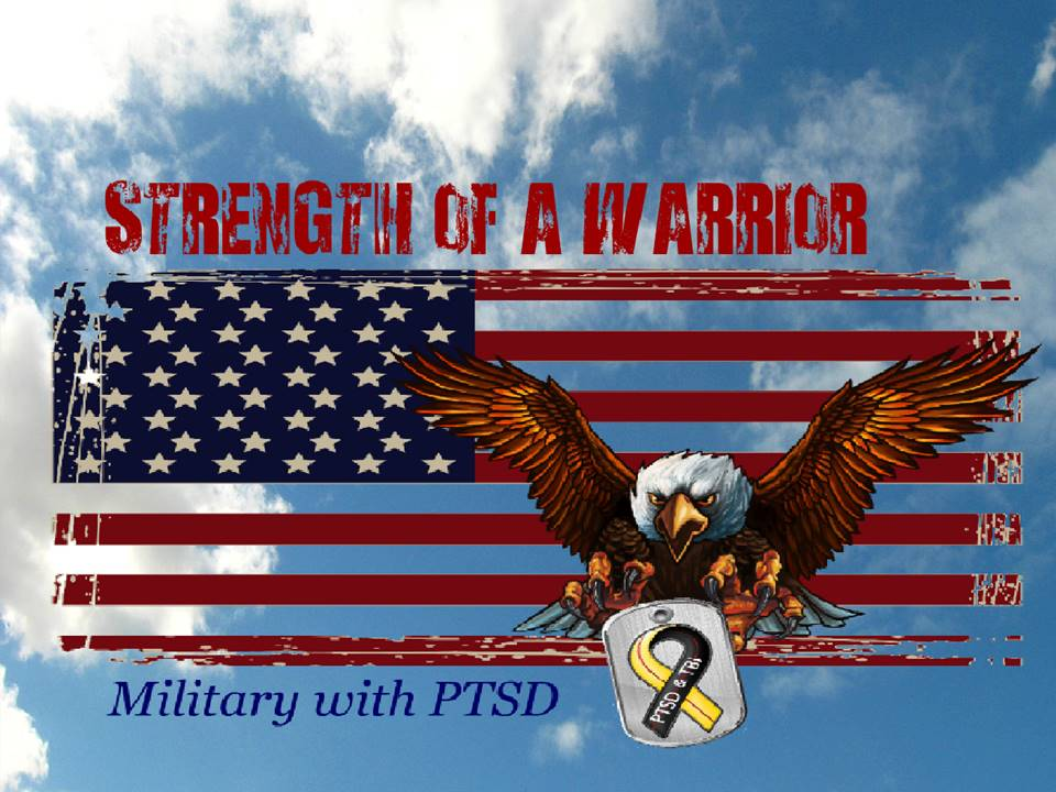 Military with PTSD Strength of a Warrior